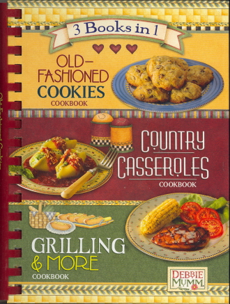 Old-Fashioned Cookies/Country Casseroles/Grilling & More (3-Books-in-1)
