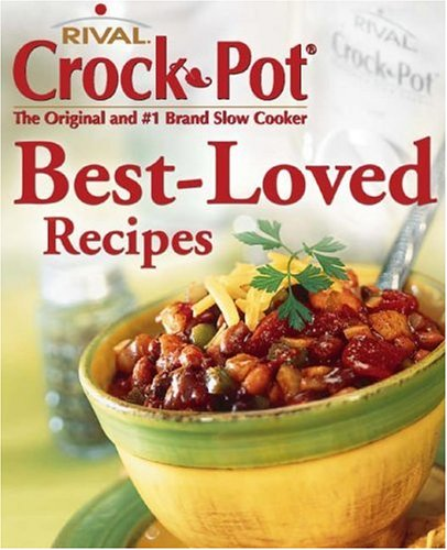 Best-Loved Slow Cooker Recipes (Crock Pot the Original Slow Cooker)