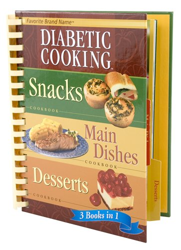 Diabetic Cooking: Snacks/Main Dishes/Desserts (Favorite Brand Name, 3 Books in 1)