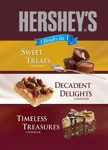 Sweet Treats/Decadent Delights/Timeless Treasures (Hersey's  3 Books In 1)