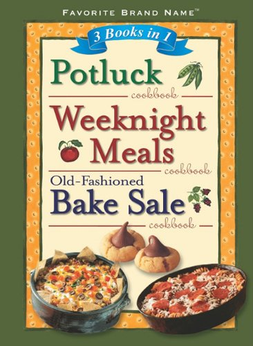 Potluck/Weeknight Meals/Old-Fashioned Bake Sale (Favorite Brand Name, 3 Books in 1)