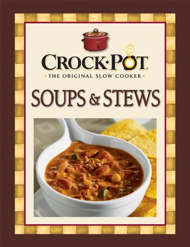 Soups & Stews (Crock Pot The Original Slow Cooker)