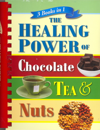 The Healing Power of Chocolate, Tea & Nuts (Favorite Brand Name 3 Books in 1)