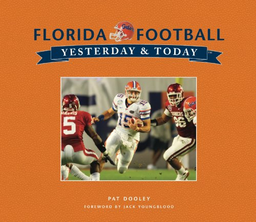 Florida Football: Yesterday & Today