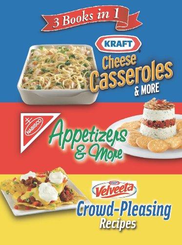 Kraft Cheese Casseroles/Nabisco Appetizers/ Velveeta Crowd-Pleasing Recipes (3 Books in 1)