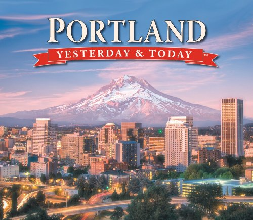 Portland: Yesterday & Today