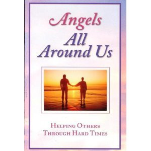 Angels All Around Us: Helping Others Through Hard Times