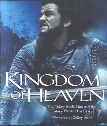Kingdom of Heaven: The Ridley Scott Film and the History Behind the Story