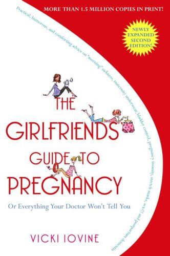 The Girlfriends' Guide to Pregnancy (Expanded 2nd Edition)