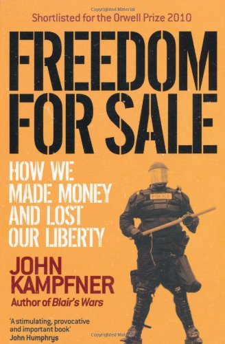 Freedom For Sale: How We Made Money And Lost Liberty