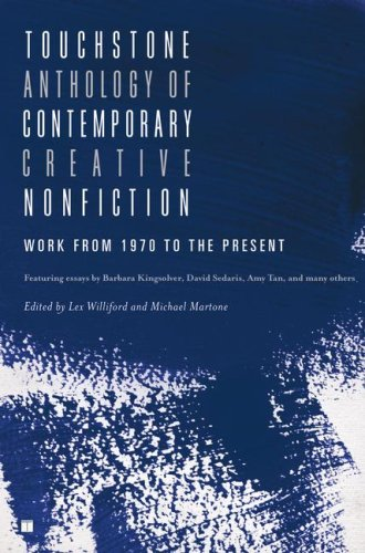 Touchstone Anthology of Contemporary Creative Nonfiction: Work form 1970  to the Present
