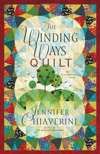 The Winding Ways Quilt (Elm Creek Quilts, Bk. 13)