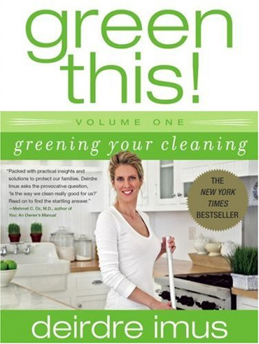 Greening Your Cleaning (Green This! Volume 1)