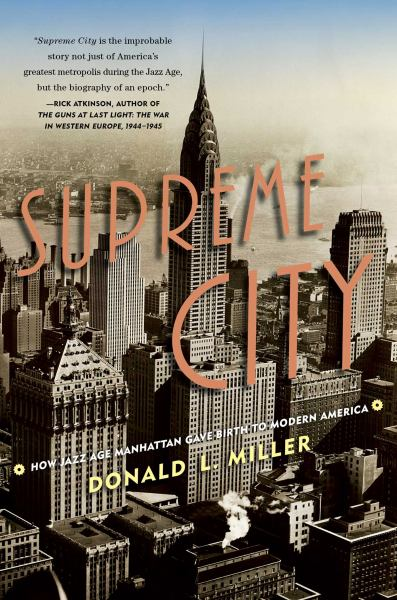 Supreme City - How Jazz Age Manhattan Gave Birth to Modern America
