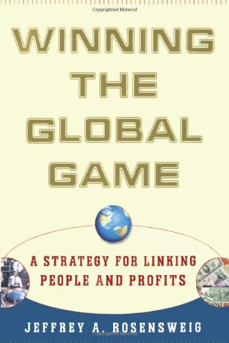 Winning the Global Game, a Strategy for Linking People and Profits