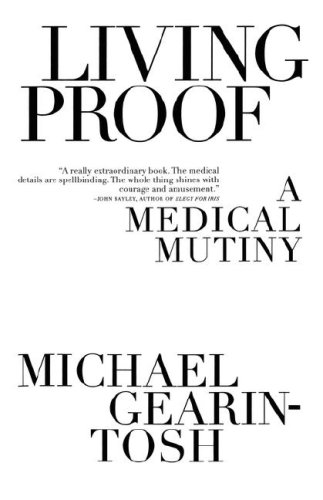 Living Proof: A Medical Mutiny