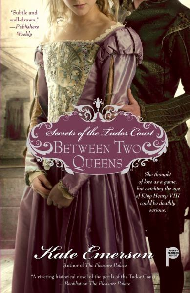 Between Two Queens (Secrets of the Tudor Court)