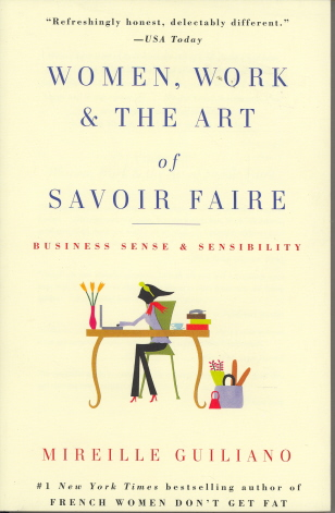 Women, Work and the Art of Savoir Faire: Business Sense and Sensibility