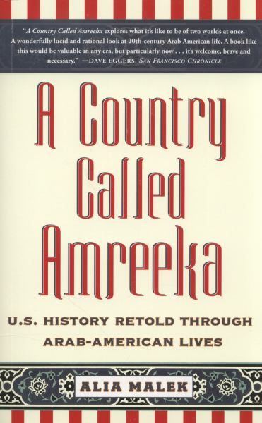 A Country Called Amreeka: U.S. History Retold Through Arab-American Lives