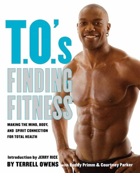 T. O. 's Finding Fitness: Making the Mind, Body, and Spirit Coonnection for Total Health