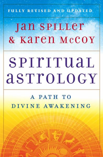 Spiritual Astrology: A Path to Divine Awakening (Revised and Updated)