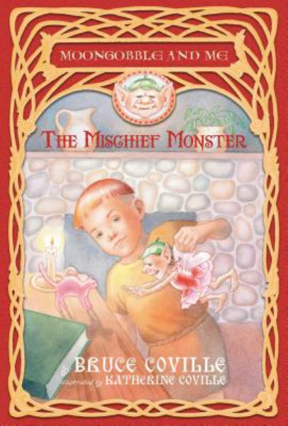 The Mischief Monster (Moongobble and Me, Bk. 4)