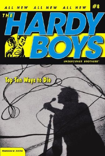 Top Ten Ways To Die (The Hardy Boys, Undercover Brothers #8)