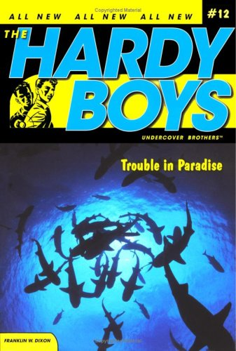 Trouble in Paradise (The Hardy Boys - Undercover Brothers #13)