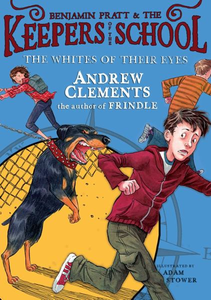 The Whites of Their Eyes (Benjamin Pratt & the Keepers of the School, Bk. 3)