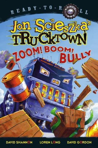 Zoom! Boom! Bully  (Jon Scieszka's Trucktown, Ready-To-Roll, Level 1)