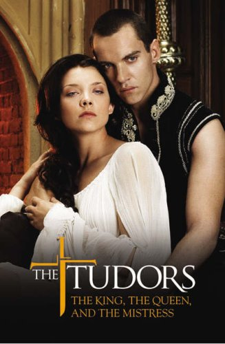 The Tudors: The King, the Queen, and the Mistress (Tudors)