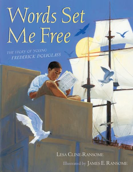 Words Set Me Free: The Sotry of Young Frederick Douglass