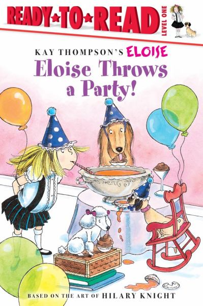 Eloise Throws a Party! (Ready-to-Read, Level 1)