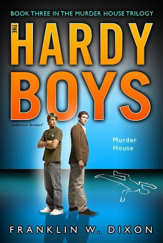 Murder House #24 (Hardy Boys Undercover Brothers, Murder House Trilogy Bk. 3)
