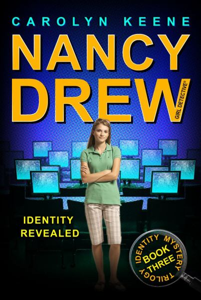 Identity Revealed (Nancy Drew Girl Detective, Identity Mystery Trilogy, Bk.3)