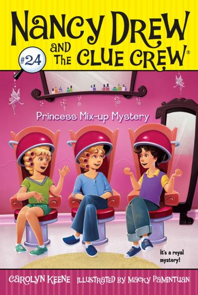 Princess Mix-Up Mystery (Nancy Drew and the Clue Crew Bk. 24)
