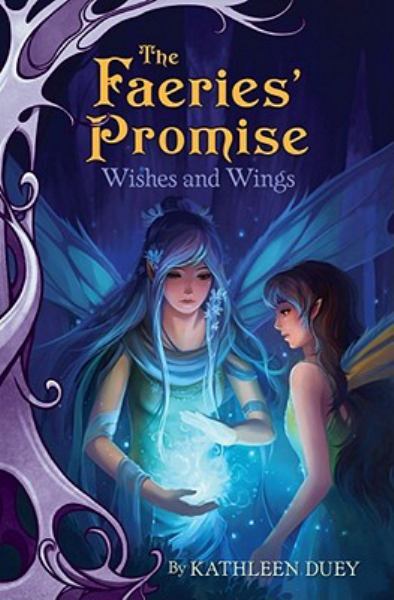 Wishes and Wings (Faeries' Promise, Bk. 3)