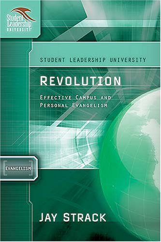 Revolution: Effective Campus and Personal Evangelism (Student Leadership University Study Guide)
