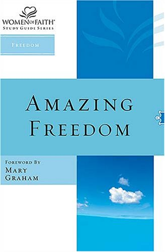 Amazing Freedom (Women of Faith)