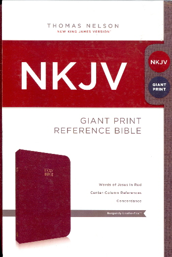 Holy Bible: Giant Print Reference Edition (0991BGW Burgundy Leatherflex, NKJV/White Pages/Reference)