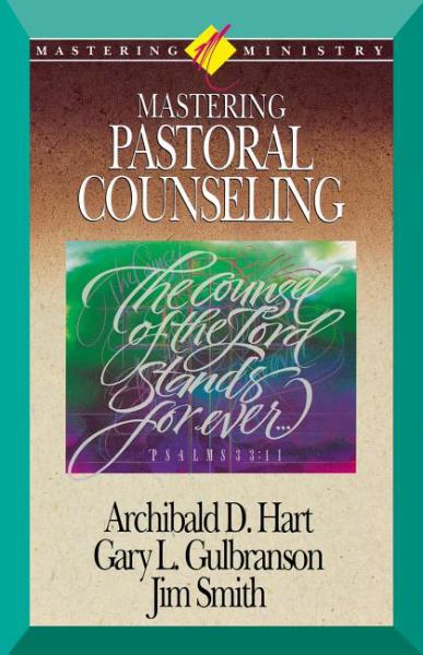 Mastering Pastoral Counseling (Mastering Ministry)