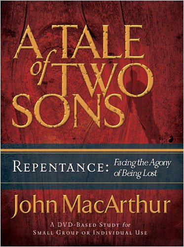 A Tale of Two Sons: Repentance: Facing the Agony of Being Lost
