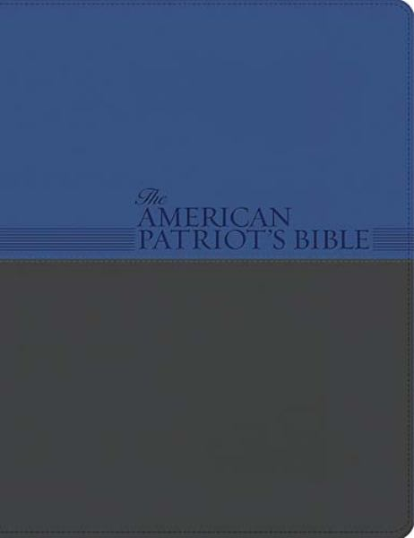 The American Patriot's Bible: The Word of God and the Shaping of America (4323B Patriot Blue/Charcoal Leathersoft Bible/NKJV/Study/Signature Series)
