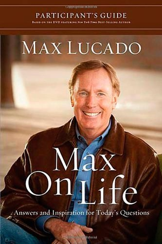 Max on Life Participant's Guide: Answers and Inspiration for Life's Questions