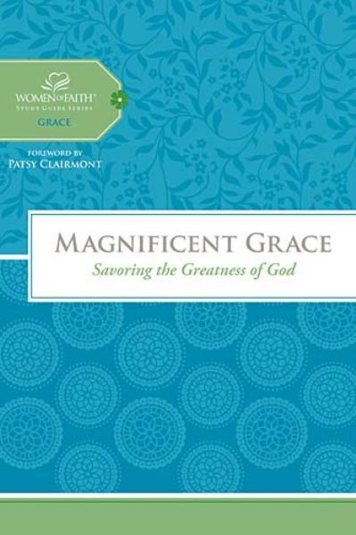 Magnificent Grace: Savoring the Greatness of God