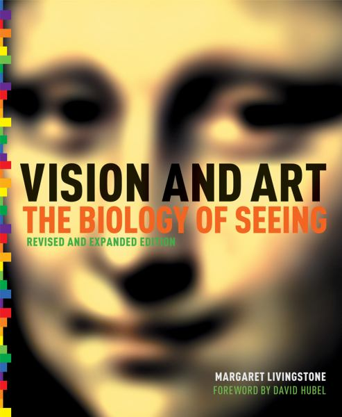 Vision and Art: The Biology of Seeing (Revised and Expanded Edition)