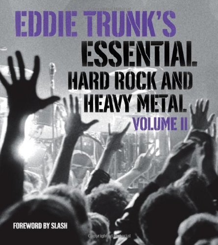 Eddie Trunk's Essential Hard Rock and Heavy Metal Volume II