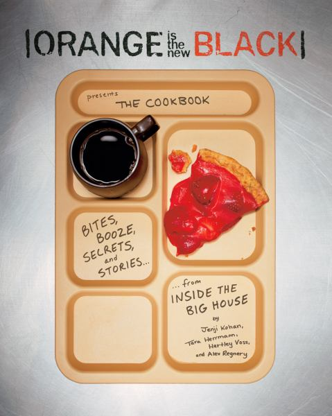 Orange Is the New BlackPresents: The Cookbook: