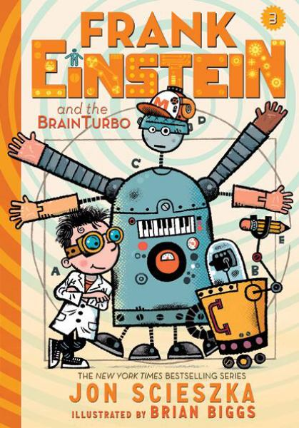 Frank Einstein and the BrainTurbo (Frank Einstein Series, Bk. 3)