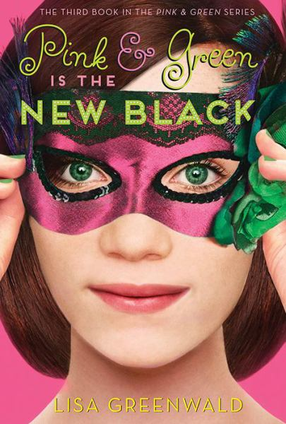 Pink & Green Is the New Black (Pink & Green, Bk. 3)